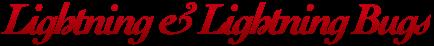 Long Shits 5 - Lightning & Lightning Bugs
