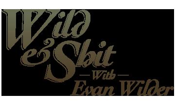 Wild & Shit